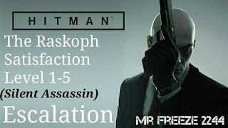 HITMAN - The Raskoph Satisfaction - Escalation - Level 1-5 - Silent Assassin