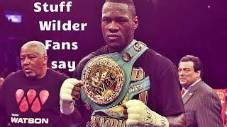 Stuff Deontay Wilder Fans Say (Part 1)