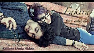 Fakira tere ishq da | Official Music Video | Sufi Romance | Saurav Sharmaa | Latest Song 2017