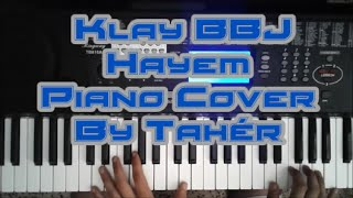 Klay BBj - Hayem [Piano Cover By Tahér]