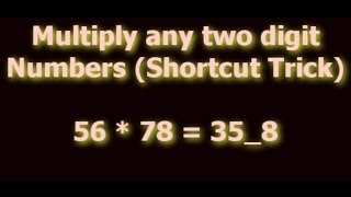 Shortcut Math Tricks - How To Multiply Any Two Digit Numbers