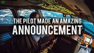 THE PILOT MADE AN AMAZING ANNOUNCEMENT