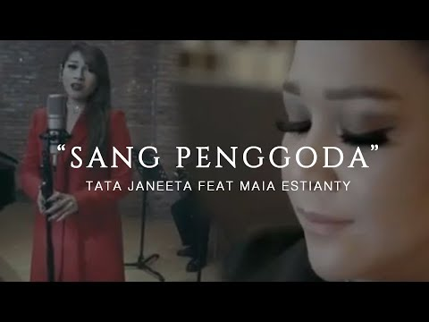 TATA JANEETA feat MAIA ESTIANTY - Sang Penggoda (Official Music Video) mp3