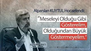 Alparslan Kuytul Hocaefendi:  Afrin operasyonu bir başka açıdan...