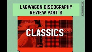 Lagwagon Discography Review Part 2 (The Classics?)