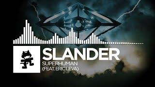 Slander - Superhuman (feat. Eric Leva) [Monstercat Release]