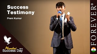 Business Testimony by Prem Kumar at Mumbai