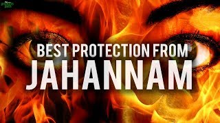 THE BEST PROTECTION FROM JAHANNAM