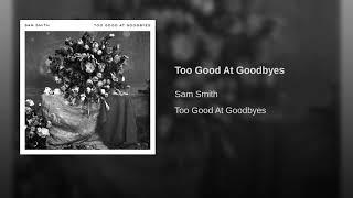 Too Good At Goodbyes