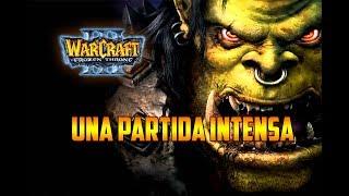 Warcraft 3: The Frozen Throne - UNA PARTIDA MUY INTENSA - Multijugador