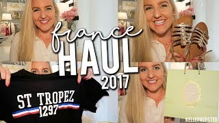 WHAT I BOUGHT ON MY TRIP TO FRANCE!! FRANCE HAUL 2017 || Kellyprepster