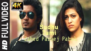 Sudhu Tumi Ft Zahed Parvej Pabel Ultra HD 4K Video Songs