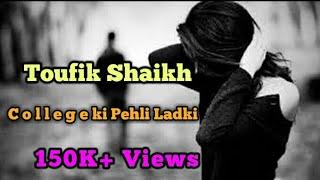 College Ki Pehli Ladki | Sad Hindi Rap | Toufik Shaikh ft.JD | Original Audio
