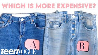 Cheap Vs. Expensive Jeans - What's the Difference? | Teen Vogue