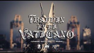 LOS SANTOS - TRAPPIN EN EL VATICANO (FEAT. DARKSIDE777) OFFICIAL VIDEO