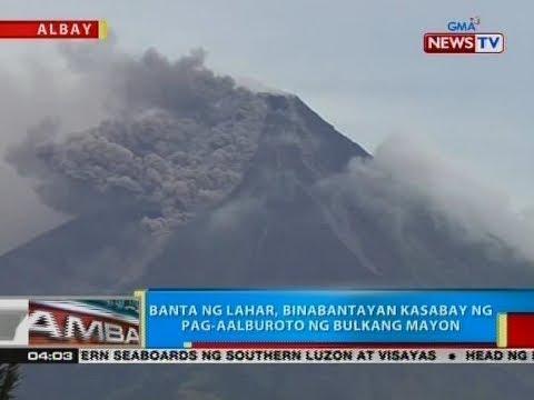 BP: Banta ng lahar, binabantayan kasabay ng pag-aalburoto ng Bulkang Mayon