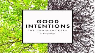 The Chainsmokers   Good Intentions Ft  Bully Songs Dallask Remix