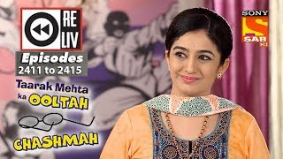Weekly Reliv - Taarak Mehta Ka Ooltah Chashmah - 26th Feb to 2nd March 2018 - Episode 2411 to 2415