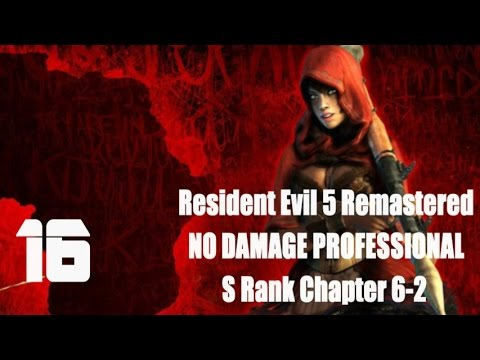 Resident Evil 5 Remastered NO DAMAGE PROFESSIONAL ALL Treasure Walkthrough Chapter 6-2