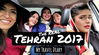 IRAN TRAVEL VLOG - The REAL Tehran 2017
