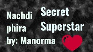 Nachdi Phira Secret Superstar Aamir Khan Zaira Wasim Amit Trivedi Unplugged By Manorma