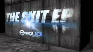 Skit - The Skit E.P (E=QUAL RECORDS) [Free Download]