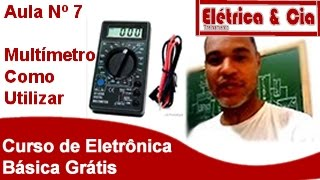 Multímetro Como Utilizar Curso de Eletrônica Básica Gratis #7