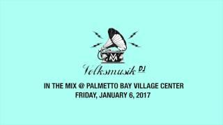 Volksmusik DJ at Palmetto Bay Village Center - Friday, January 6, 2017