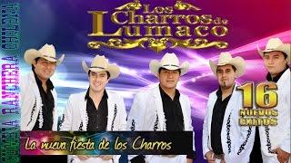 Los Charros de Lumaco: La Nueva Fiesta de los Charros Completo [Cumbias Rancheras]
