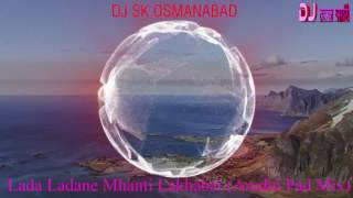 Lada Ladane Mhanti Lakhabai Aradhi Pad Mix   DJ S K Osmanabad