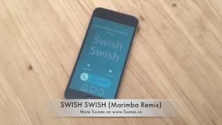 Swish Swish Ringtone (Katy Perry Tribute Marimba Remix Ringtone) • Download for iPhone & Android