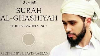 SURAH AL-GHASHIYAH   الغاشية   POWERFUL   SOOTHING   Ubayd Rabbani