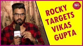 Rocky Jaiswal Targets Vikas Gupta & Talks About Hina Khan's Isolation In Bigg Boss 11