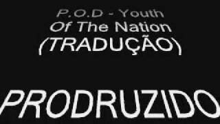 P.O.D - Youth Of The Nation (TRADUÇÃO)