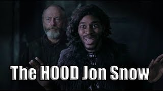 If Jon Snow was HOOD (Game Of Thrones)