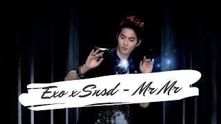 SNSD (소녀시대) ft EXO (엑소) - Mr.Mr.