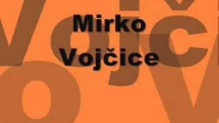 Mirko Vojčice   Že Ineho Chlapca Miluješ