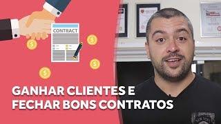 3 dicas para ganhar o cliente e fechar ótimos contratos | Robson V. Leite