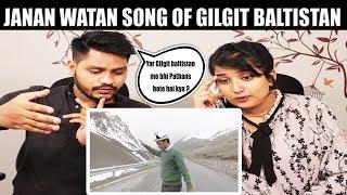 Janan Watan Song of Gilgit Baltistan | Indian Reaction