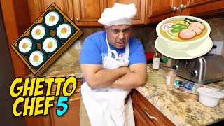 GHETTO CHEF 5!: SUSHI & RAMEN