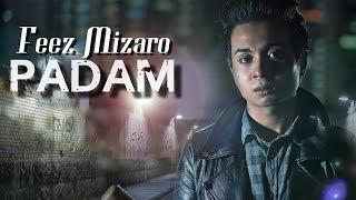 Feez Mizaro - Padam (Lirik Video)