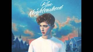YOUTH - Troye Sivan - Blue Neighbourhood - (Audio)
