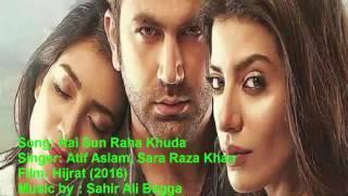 Atif Aslam new song 2016 Hai Sun Raha Khuda complete song Full HD movie Hijrat