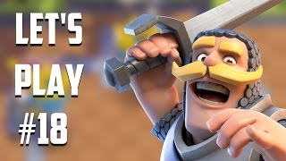 Let's Play Clash Royale Ep. #18: Back to Basics!