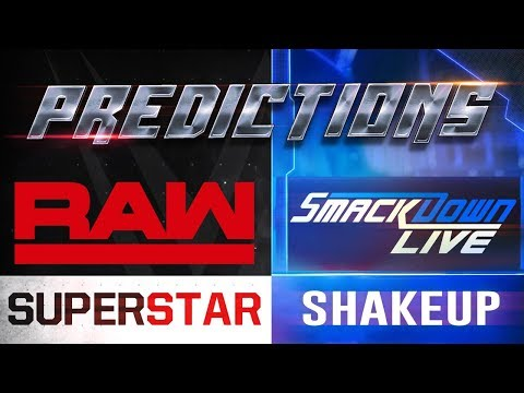 2018 ☁ WWE Superstar Shakeup Predictions for RAW & SmackDown Live ᴴᴰ