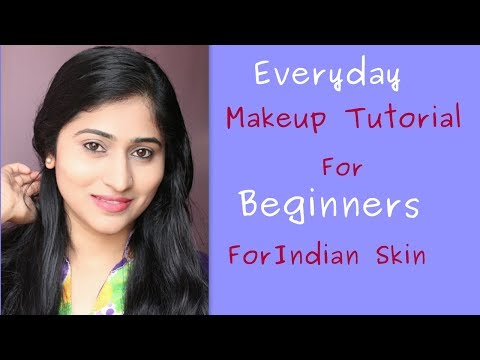 EVERYDAY MAKEUP FOR BEGINNERS  FOR INDIAN SKIN ( Hindi )