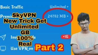 SkyVpn New Tricks - Get Unlimited GB Without Invite