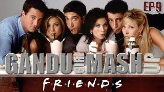 BollywoodGandu | GanduGiri | Friends vs Bollywood | Ep 9