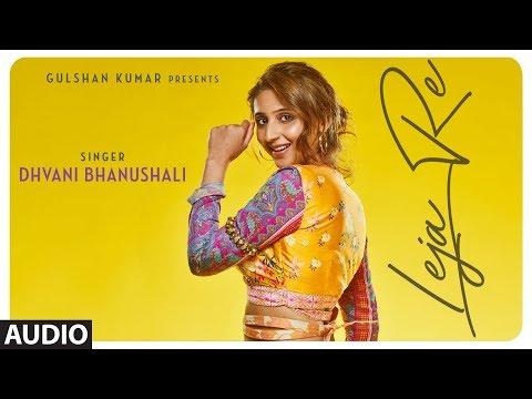 Xxx Mp4 Leja Re Audio Song Dhvani Bhanushali Tanishk Bagchi Rashmi Virag Siddharth 3gp Sex