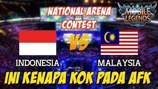 Ini Kenapa Kok Pada AFK Indonesia vs Malaysia National Arena Contest Mobile Legends